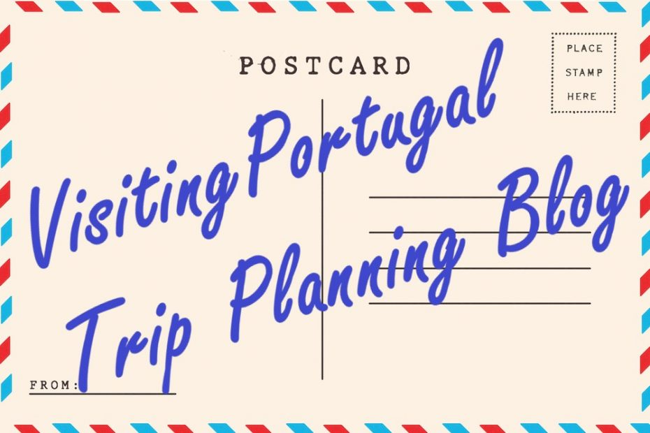 VisitingPortugal Trip Planning Blog